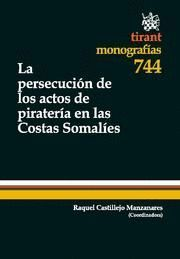 PERSECUCION DE LOS ACTOS DE PIRATERIA EN LAS COSTAS SOMALIES, LA