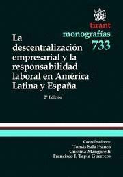 DESCENTRALIZACION EMPRESARIAL Y LA RESPONSABILIDAD LABORAL EN AMERICA LATINA Y ESPAÑA, LA