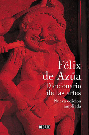 DICCIONARIO DE LAS ARTES (NUEVA EDICIÓN AMPLIADA)