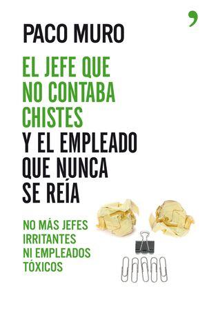 EL JEFE QUE NO CONTABA CHISTES Y EL EMPLEADO QUE NUNCA SE REÍA