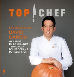 TOP CHEF. LAS RECETAS DE DAVID GARCÍA