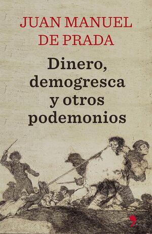 DINERO, DEMOGRESCA Y OTROS PODEMONIOS