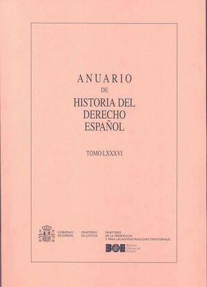 ANUARIO DE HISTORIA DEL DERECHO ESPAÑOL. TOMO LXXXVI (2016)