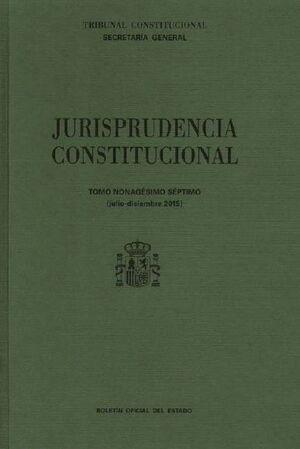 JURISPRUDENCIA CONSTITUCIONAL - TOMO XCVII (JULIO-DICIEMBRE 2015)
