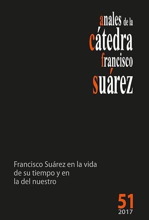 ANALES DE LA CÁTEDRA FRANCISCO SUÁREZ Nº 51 (2017)
