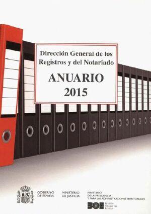 ANUARIO 2015 DIRECCIÓN GENERAL DE LOS REGISTROS Y DEL NOTARIADO