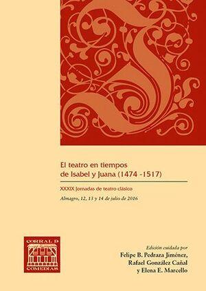 EL TEATRO EN TIEMPOS DE ISABEL Y JUANA (1474-1517)