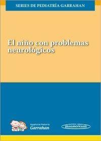 GARRAHAN:EL NI?O CON PROBLEMAS NEUROL?G.