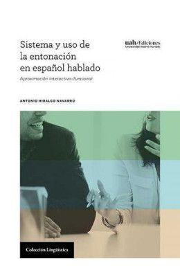 SISTEMAS Y USOS DE LA ENTONACIÓN EN ESPAÑOL HABLADO