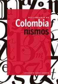 DICCIONARIO DE COLOMBIANISMOS (2ª ED)