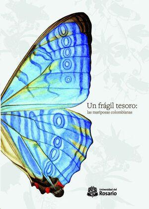 UN FRÁGIL TESORO: LAS MARIPOSAS DE COLOMBIANAS