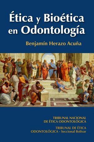 ÉTICA Y BIOÉTICA EN ODONTOLOGÍA