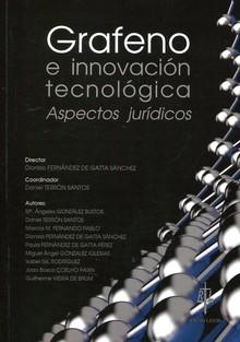 GRAFENO E INNOVACIÓN TECNOLÓGICA. ASPECTOS JURÍDICOS.
