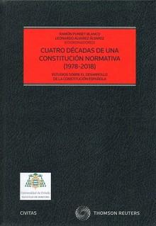 CUATRO DÉCADAS DE UNA CONSTITUCIÓN NORMATIVA (1978-2018)