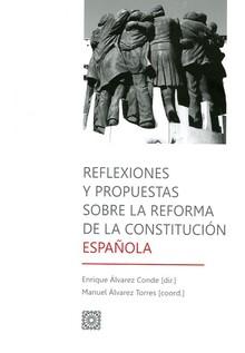 REFLEXIONES Y PROPUESTAS SOBRE LA REFORMA DE LA CONSTITUCION ESPAÑOLA