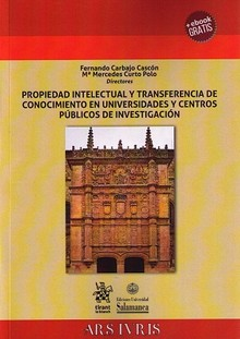PROPIEDAD INTELECTUAL Y TRANSFERENCIA DE CONOCIMIENTO EN UNIVERSIDADES Y CENTROS PÚBLICOS DE INVESTIGACIÓN