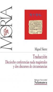 TRADUCCIÓN. DIECIOCHO CONFERENCIAS NADA MAGISTRALES Y DOS DISCURSOS DE CIRCUNSTANCIAS