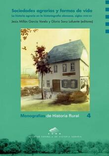 SOCIEDADES AGRARIAS Y FORMA DE VIDA. LA HISTORIA AGRARIA EN LA HISTORIOGRAFÍA ALEMANA, SIGLOS XVIII-