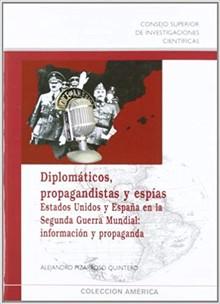 DIPLOMÁTICOS, PROPAGANDISTAS Y ESPÍAS