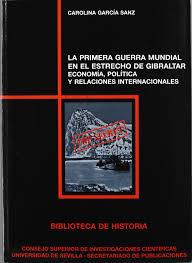 LA PRIMERA GUERRA MUNDIAL EN EL ESTRECHO DE GIBRALTAR: ECONOMÍA, POLÍTICA Y RELACIONES INTERNACIONAL