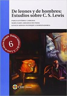 DE LEONES Y DE HOMBRES: ESTUDIOS SOBRE C. S. LEWIS