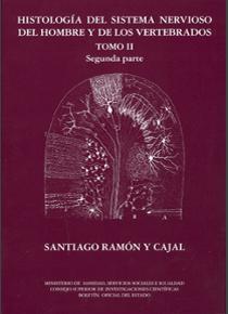HISTOLOGÍA DEL SISTEMA NERVIOSO DEL HOMBRE Y DE LOS VERTEBRADOS. TOMO II - SEGUNDA PARTE